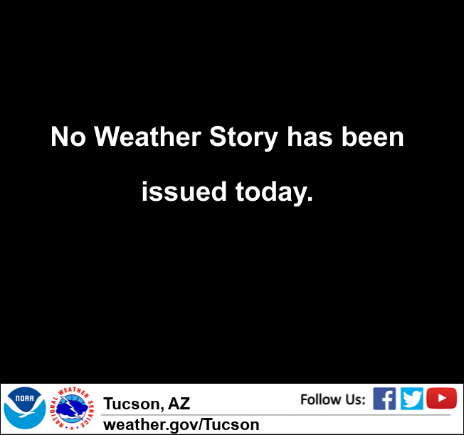 Source: National Weather Service - Tucson